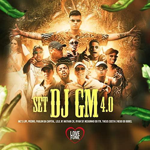 Mc Lipi, MC Paulin da Capital, Mc Lele JP  & DJ GM feat. MC Ryan SP, Nego Do Borel, Mc Neguinho do ITR, Theus Costa, Mc Piedro & Mc Nathan ZK