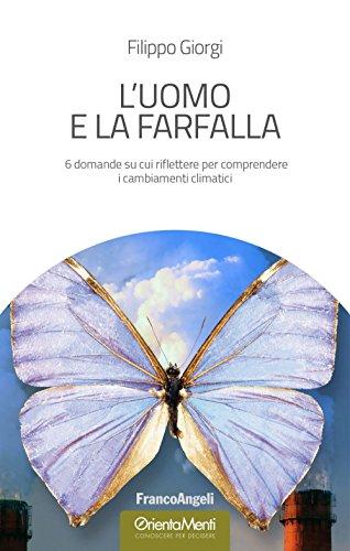 L'uomo e la farfalla. 6 domande su cui riflettere per comprendere i cambiamenti climatici