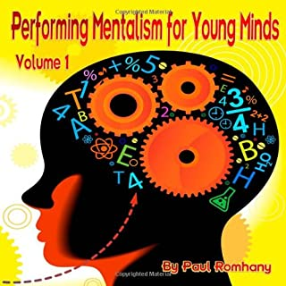 Performing Mentalism for Young Minds: Professional Guide for Mentalists and Magicians: Volume 1