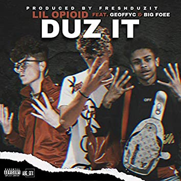 Duz It (feat. Geoffyc & Foe)