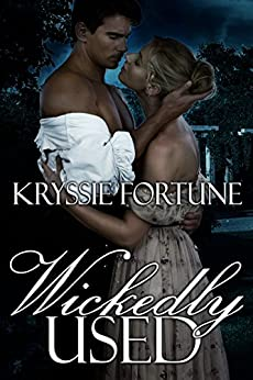 Wickedly Used by [Kryssie Fortune]
