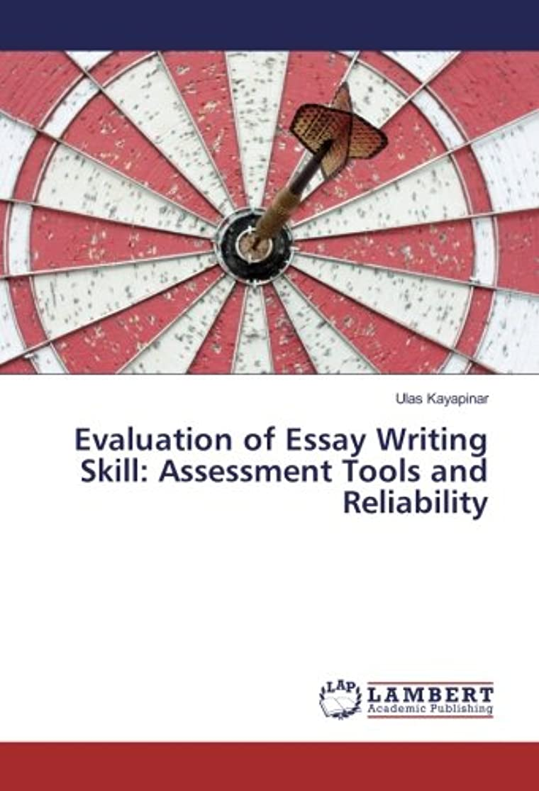 ガム勤勉作るEvaluation of Essay Writing Skill: Assessment Tools and Reliability