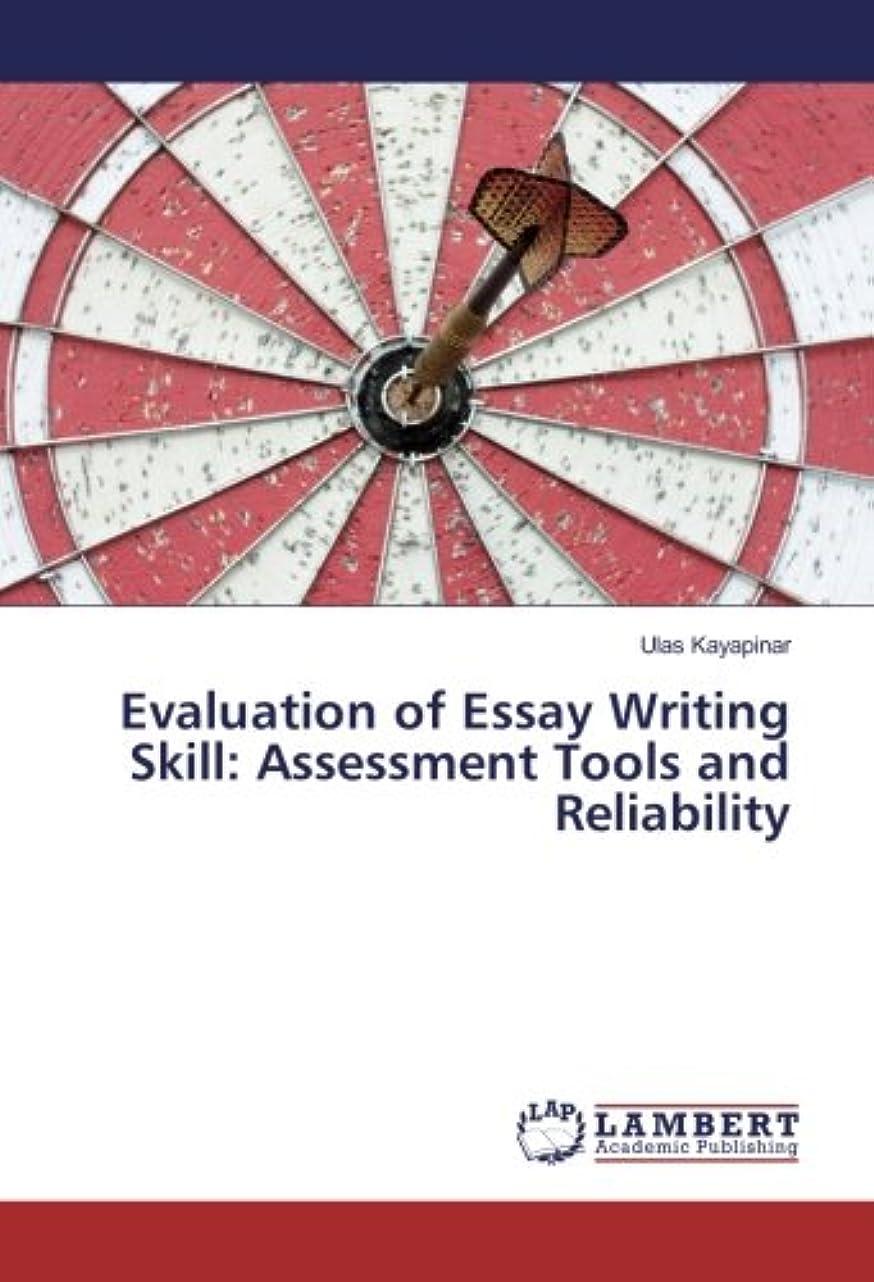 つらい進化する分割Evaluation of Essay Writing Skill: Assessment Tools and Reliability
