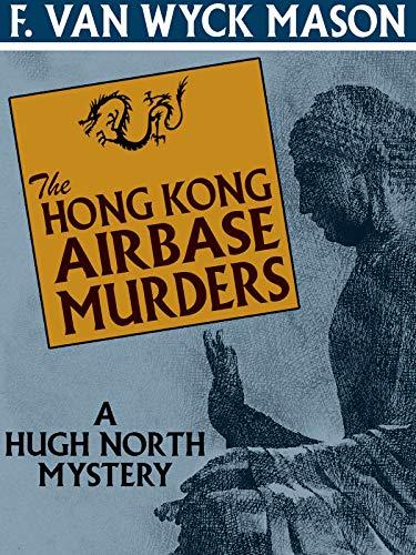 The Hong Kong Airbase Murders: A Hugh North Mystery (English Edition)