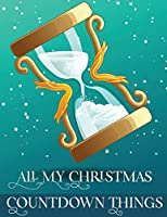 All My Christmas Countdown Things: Ages 4-10 Dear Santa Letter - Wish List - Gift Ideas