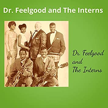 Dr. Feelgood and The Interns