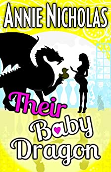 Their Baby Dragon: Romantic Comedy (Not This Series Book 7) by [Annie Nicholas]