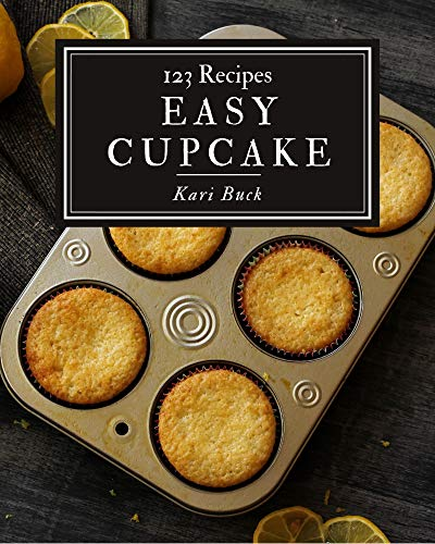 123 Easy Cupcake Recipes: A Timeless Easy Cupcake Cookbook (English Edition)