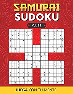 SAMURAI SUDOKU Vol. 83: Collection of 500 Puzzles Overlapping into 100 Samurai Style for Adults   Easy and Advanced   Perfectly to Improve Memory, Logic and Keep the Mind Sharp   One Puzzle per Page   Includes Solutions