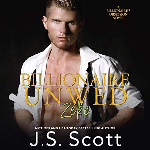 Billionaire Unwed - Zeke cover art
