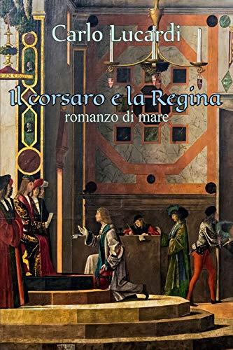 Il Corsaro e la Regina: Romanzo di mare