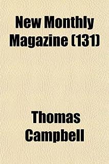 New Monthly Magazine (Volume 131)