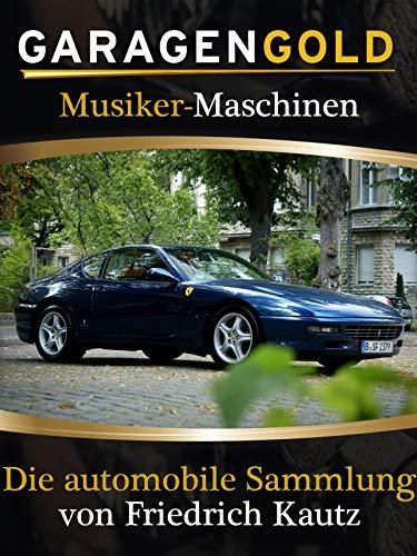 Musiker-Maschinen - Die automobile Sammlung von Friedrich Kautz