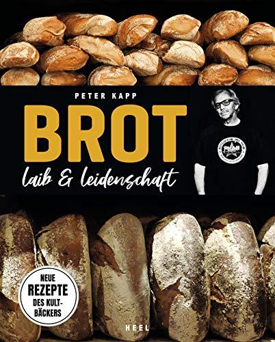 Brot - Laib und Leidenschaft: Neue Rezepte des Kultbäckers (German Edition)