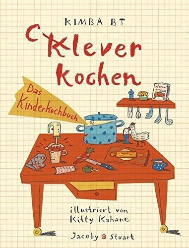 Clever Kochen: Das Kinderkochbuch