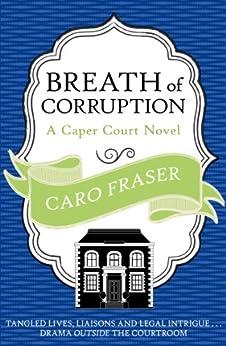 Breath of Corruption (Caper Court) by [Caro Fraser]