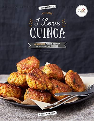 I love Quinoa: 40 recettes pour se...