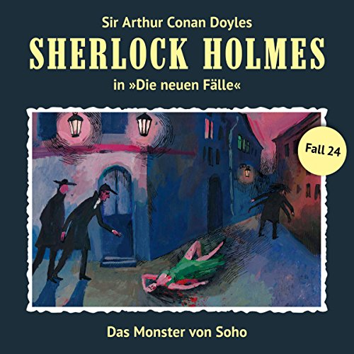 Das Monster von Soho (Sherlock Holmes - Die neuen Fälle 24) Titelbild