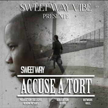 Accusé à tort (Sweet Way Vibe présente)