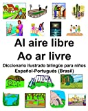 Español-Portugués (Brasil) Al aire libre/Ao ar livre Diccionario ilustrado bilingüe para niños