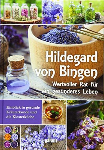 Hildegard von Bingen: Wertvoller Rat für ein gesünderes Leben