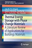 Thermal Energy Storage with Phase Change Materials: A Literature Review of Applications for Buildings Materials (SpringerBriefs in Applied Sciences and Technology)