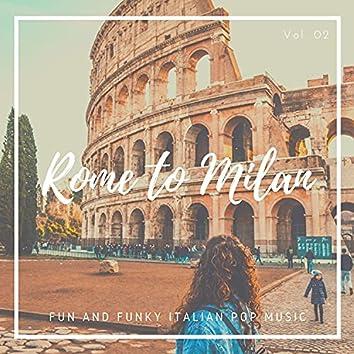 Rome To Milan - Fun And Funky Italian Pop Music, Vol. 02