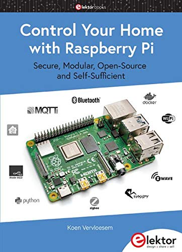 Control Your Home with Raspberry Pi: Secure, Modular, Open-Source and Self-Sufficient