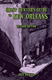 Ghost Hunter s Guide to New Orleans: Revised Edition