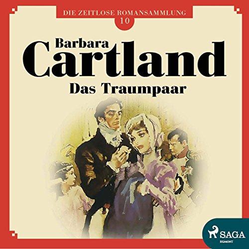 Das Traumpaar (Die zeitlose Romansammlung von Barbara Cartland 10) Titelbild