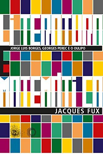 Literatura e matemática: Jorge Luis Borges, Georges Perec e o Oulipo (Big Bang)