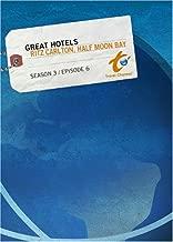 Great Hotels Season 3 - Episode 6: Ritz Carlton, Half Moon Bay