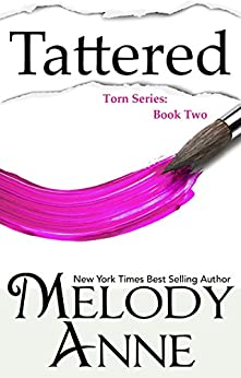 Tattered (Torn Series, Book 2) by [Melody Anne]