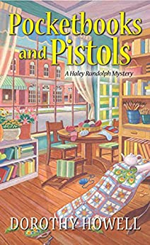 Pocketbooks and Pistols (A Haley Randolph Mystery Book 9) by [Dorothy Howell]