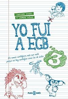 0ac663b7e9f Yo fui a EGB 3: (Incluye póster exclusivo y tira de cromos de picar
