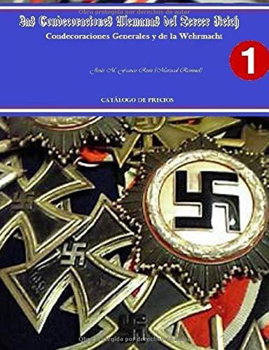 Las Condecoraciones Alemanas del III Reich-Volumen 1: Condecoraciones Generales y de la Wehrmacht