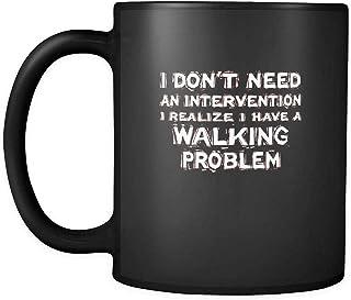 Walking I Don't Need an Intervention I Realize I Have A Walking Problem 325 ml svart mugg