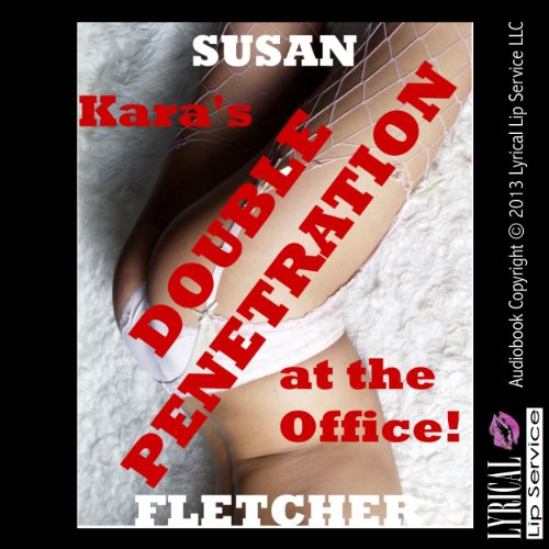 Kara's Double Penetration at the Office audiobook cover art
