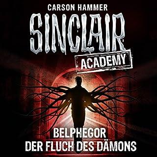 Belphegor - Der Fluch des Dämons     Sinclair Academy 1              Autor:                                                                                                                                 Carson Hammer                               Sprecher:                                                                                                                                 Thomas Balou Martin                      Spieldauer: 2 Std. und 33 Min.     145 Bewertungen     Gesamt 4,2