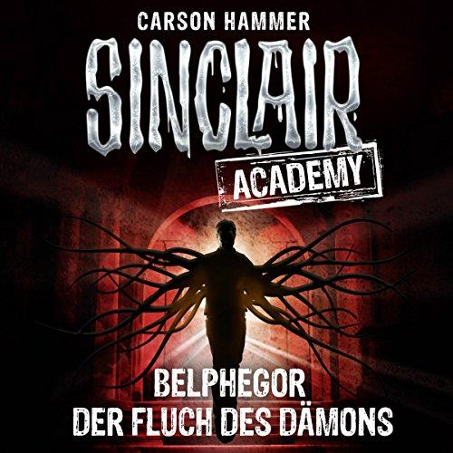 Belphegor - Der Fluch des Dämons: Sinclair Academy 1