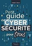 Petit guide de cybersécurité pour tous