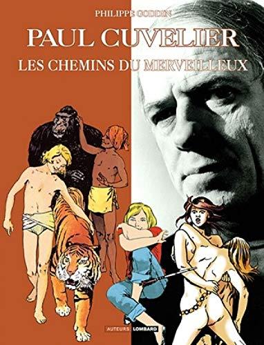 Auteurs Lombard - tome 8 - Paul Cuvelier, Les Chemins du Merveilleux