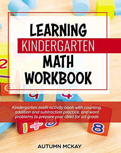 Learning Kindergarten Math Workbook: Kindergarten math activity book with counting, addition and subtraction practice, and word problems to prepare your child for 1st grade: 5