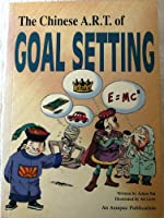 The Chinese Art of Goal Setting (Living 21 series)