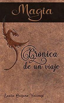 [Laura Quijano Vincenzi]のMagia: Crónica de un viaje (Spanish Edition)