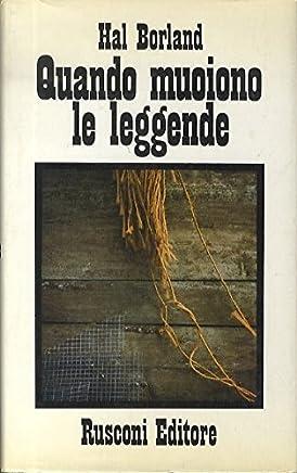 Quando muoiono le leggende: romanzo. Traduzione dall'inglese di Lorenzo Fenoglio. Narrativa Rusconi.