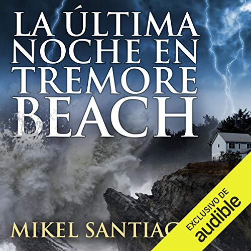 La última noche en Tremore Beach [The Last Night in Tremore Beach]                   By:                                                                                                                                 Mikel Santiago                               Narrated by:                                                                                                                                 Enric Puig                      Length: 13 hrs and 40 mins     16 ratings     Overall 4.5
