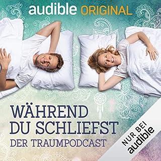 Während du schliefst. Der Traumpodcast (Original Podcast)                   Autor:                                                                                                                                 Während du schliefst. Der Traumpodcast                               Sprecher:                                                                                                                                 Christina Wolf,                                                                                        Malte Borgmann                      Spieldauer: 8 Std.     78 Bewertungen     Gesamt 4,1