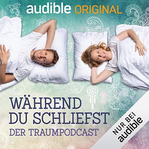Während du schliefst. Der Traumpodcast (Original Podcast) Titelbild