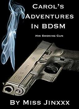Carol s Adventures in BDSM  His Smoking Gun